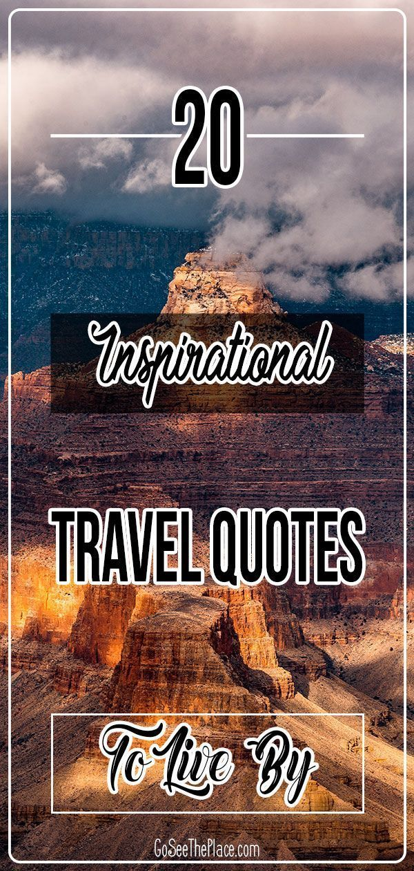 20 Inspirational Travel Quotes To Live By Travel Inspiration Travel Quotes Best Travel Quotes