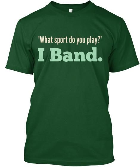 What sport do you play? I Band.