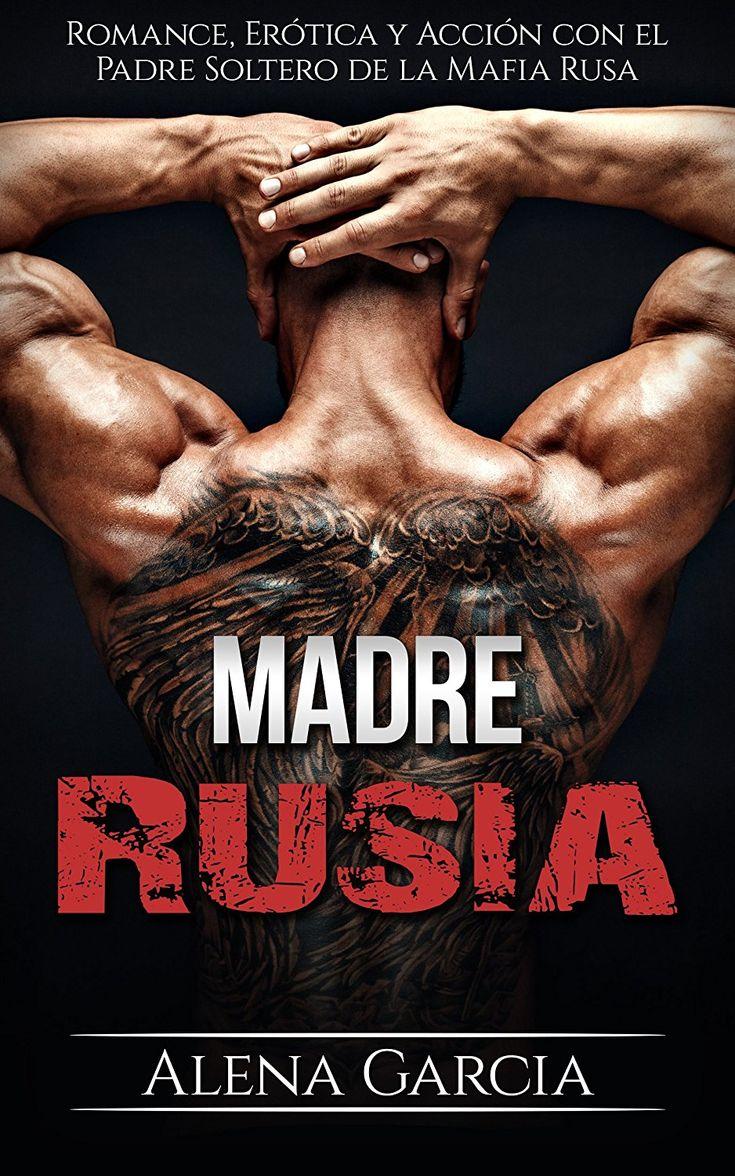 Madre Rusia: Romance, Erótica y Acción con el Padre Soltero de la Mafia Rusa (Novela Romántica y Erótica) eBook: Alena Garcia: Amazon.es: Tienda Kindle