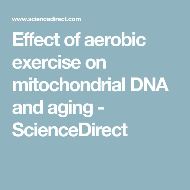 Effect of aerobic exercise on mitochondrial DNA and aging - ScienceDirect