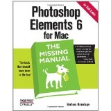 Photoshop Elements 6 for Mac: The Missing Manual (Paperback)By Barbara Brundage