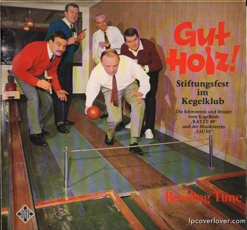 "Bowling Time  Telefunken Records (Germany)  ""Gut Holz!"" translates from the German to ""Good Wood!"" – a familiar greeting to fellow bowlers!?"