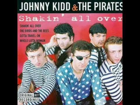Johnny Kidd & The Pirates - Shakin' All Over  Fabulous, British Rock,n roll group from the 60s.Great guitar.....