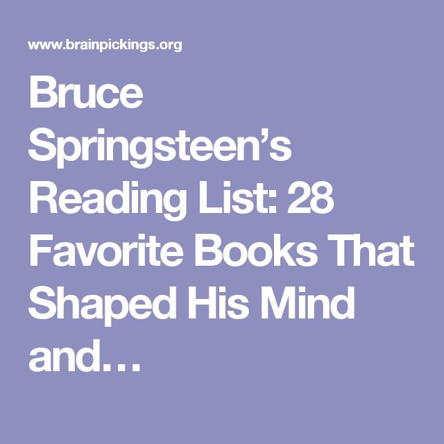 Bruce Springsteen's Reading List: 28 Favorite Books That Shaped His Mind and…                                                                                                                                                                                 More
