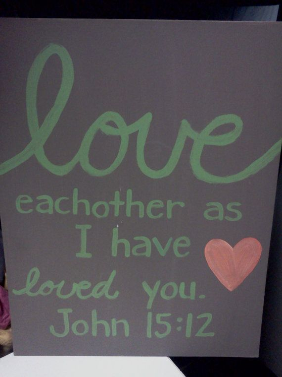 Original Art Canvas Painting Bible Verse- John 15:12 Love eachother as I have loved you. 16 x 20 on Etsy, $30.00