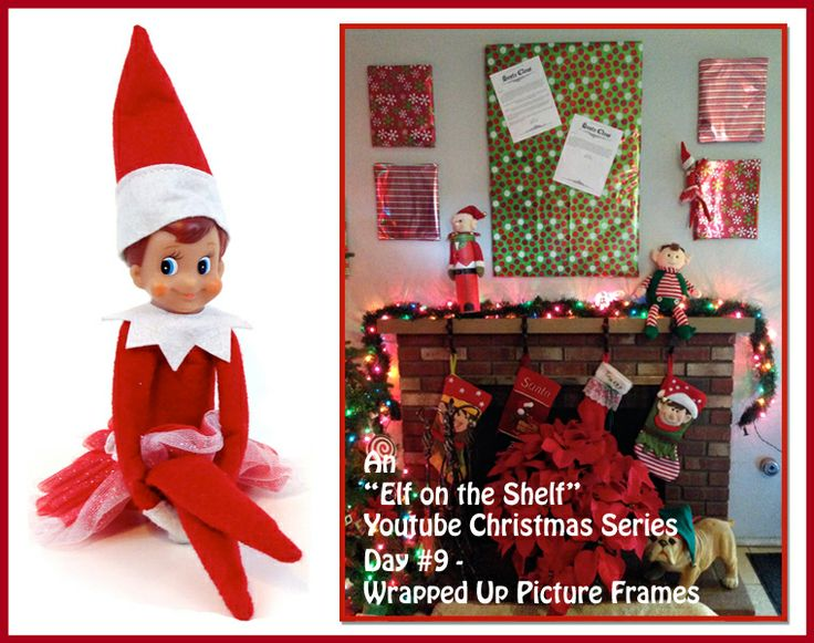 A YOUTUBE SERIES: Elf On The Shelf Christmas Series - Wrapped Up Picture Frames- Day #9