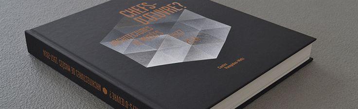 Architecture/Muséologie : Chefs-d'oeuvre? Architectures de musées, 1937-2014, éd.Centre Pompidou-Metz
