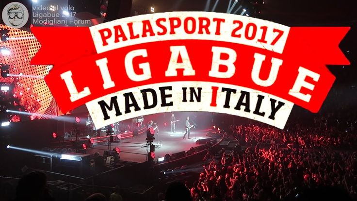 Ligabue - Tour 2017 - Made in Italy - Live Modigliani Forum Livorno 2017