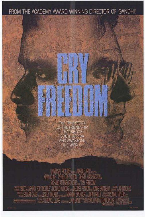 Cry Freedom (1987) Stars: Denzel Washington, Kevin Kline, Josette Simon, Kevin McNally, Penelope Wilton ~ Director: Richard Attenborough (Nominated for 3 Oscars; 4 Golden Globes)