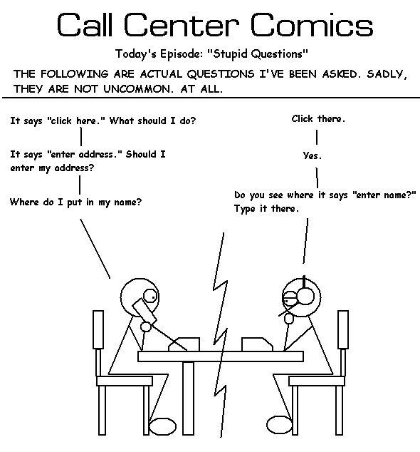 call center cartoons | Monkey Migraine Mountain: Call Center Comics: Stupid Questions