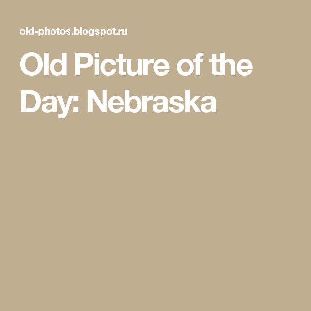 Old Picture of the Day: Nebraska