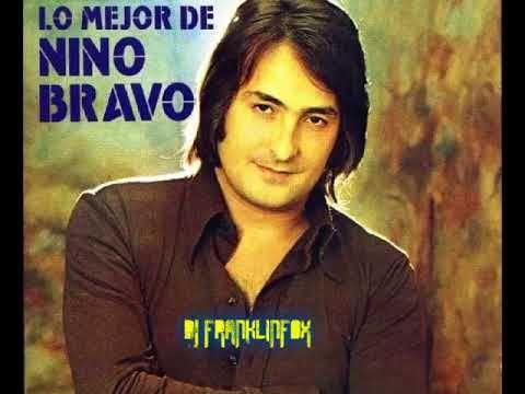 NINO BRAVO CON LO MEJOR DE SUS TEMAS (DJ FRANKLINFOX)