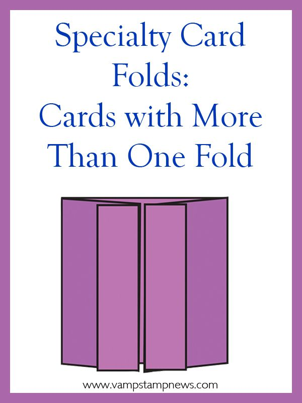 "Specialty Card Folds: Tired of your basic 4 1/4"" x 5 1/2"" single fold card? This eArticle explores: Tri-Fold Cards (including Slanted Panel, Stepped Panel and Angled Panel variations), Twisted Cards, Gate Fold Cards, Easel Cards, Twisted Easel Cards, Closed Gate Cards, Gate Fold Cards with a Flap, Triangle Tri-Fold Card, Double-Gate Card, Iron Cross Card, Accordion or Concertina Card, Double ZigZag Card. (Updated 8/11/14 and 2/17/16)"