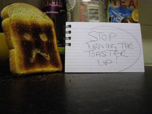 'Stop turning the toaster up!' Roommate notes...