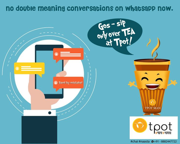 No double meaning chat on Whatsapp now, GOS-SIP only over TEA at Tpot #DeleteForAll #whatsapp #tpot #tea #chai #nasta #delhi #india #cafe