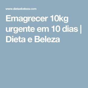 Emagrecer 10kg urgente em 10 dias | Dieta e Beleza