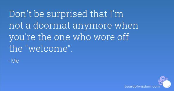 Im Not A Doormat Quotes by @quotesgram