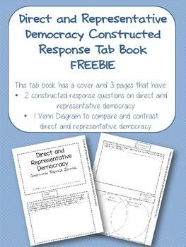 Students cut and staple this tab booklet, then answer constructed response questions on direct and representative democracy. A Venn Diagram is also included to compare and contrast representative and direct democracy. There are two versions of the tab book included to meet the needs of all learners.