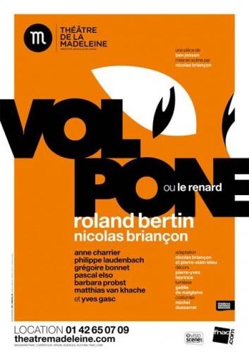 Volpone au Théâtre de la Madeleine avec Roland Bertin et Nicolas Briançon :  génial !     http://www.mesillusionscomiques.com/archive/2012/09/13/volpone-madeleine-roland-bertin-nicolas-briancon.html
