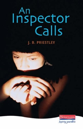An Inspector Calls - J.B. Priestley )performed in 1945)