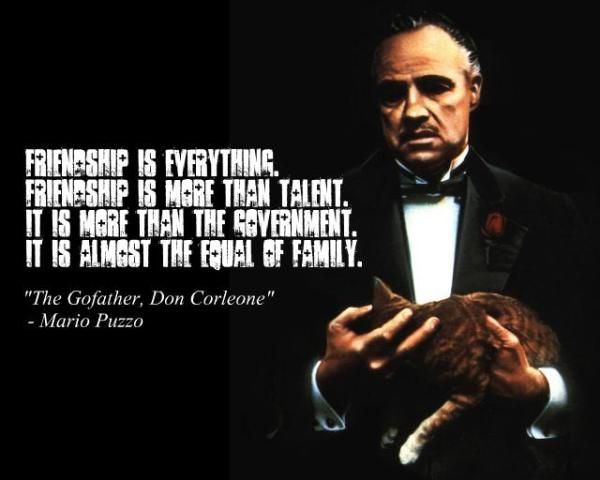 Friends = family,Godfather quote