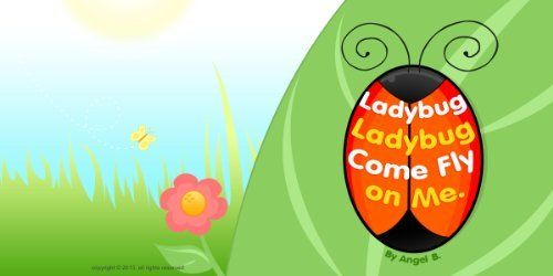 Ladybug Ladybug Come Fly on Me by Angel Berry, http://www.amazon.com/dp/B00GNLEJ7A/ref=cm_sw_r_pi_dp_LQpHsb1DYTVA9