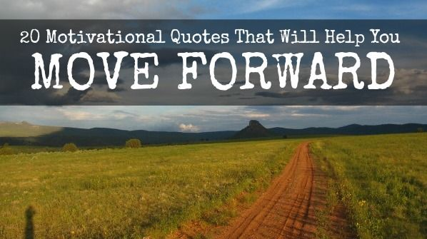 20 Encouraging Quotes About Moving Forward From A Bad: 309 Best Word Stuff Images On Pinterest