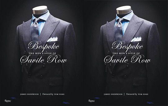 """Bespoke: The Men's Style of Savile Row"" Book"