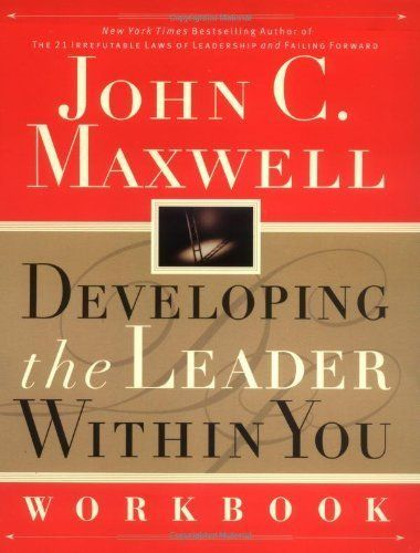 Developing the Leader Within You Workbook by John C. Maxwell, http://www.amazon.com/dp/B000TRM9XA/ref=cm_sw_r_pi_dp_nKvZpb1CHWN4S