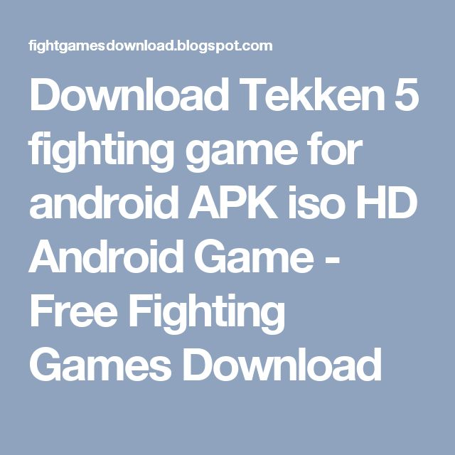 Download Tekken 5 fighting game for android APK iso HD Android Game - Free Fighting Games Download