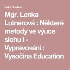 Mgr. Lenka Lutnerová : Některé metody ve výuce slohu I - Vypravování : Vysočina Education