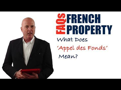 In this video, you are going to discover what 'Appel des Fonds' means in French real estate