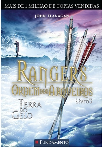 Rangers Ordem dos Arqueiros Livro 3 Terra do Gelo