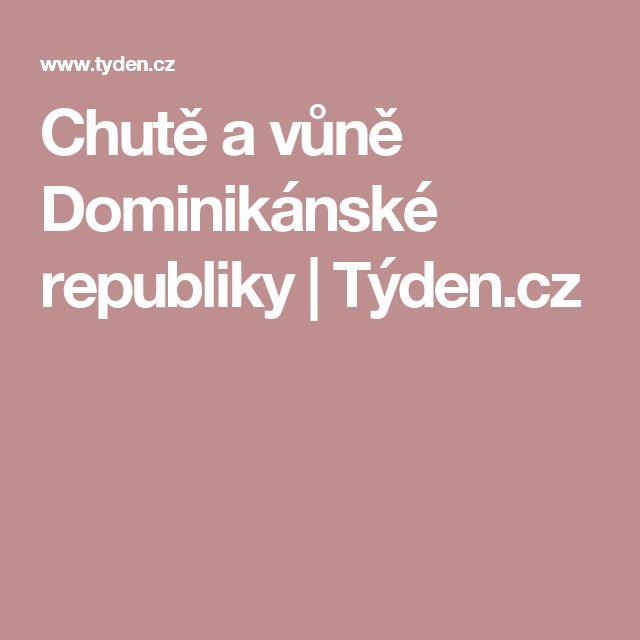 Chutě a vůně Dominikánské republiky   Týden.cz
