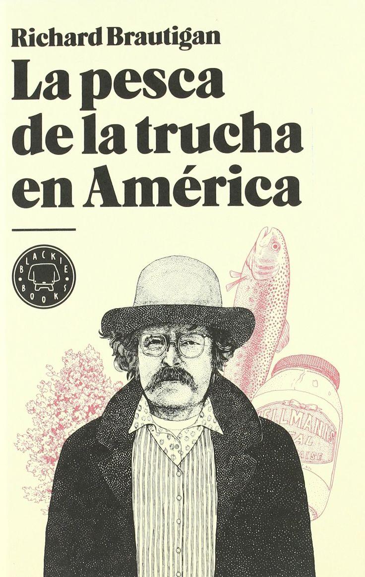 La pesca de la trucha en América: Amazon.es: Richard Brautigan, Pablo Alvarez Ellacuria: Libros