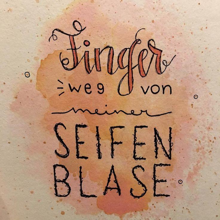 Spruch Lettering - Finger weg von meiner Seifenblase Handlettering, Aquarell
