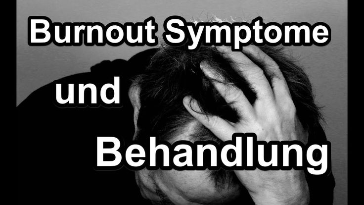 Burnout Symptome - Burnout: Symptome und Behandlung ☆ soll man Burnout v...