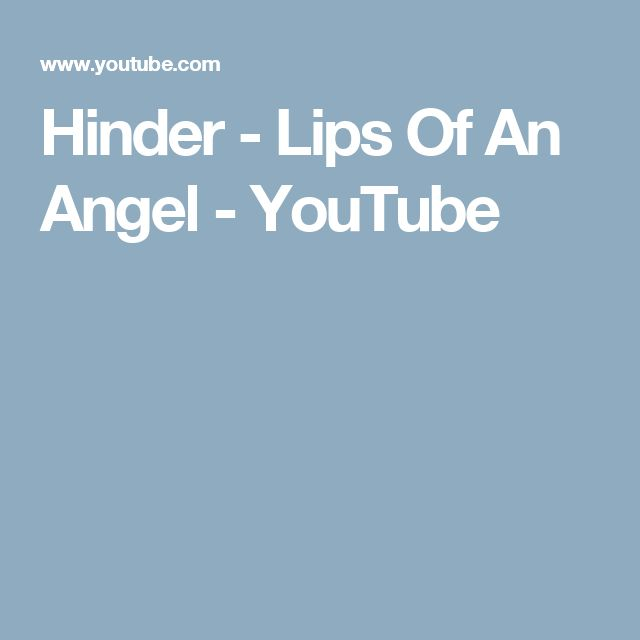 Hinder - Lips Of An Angel - YouTube