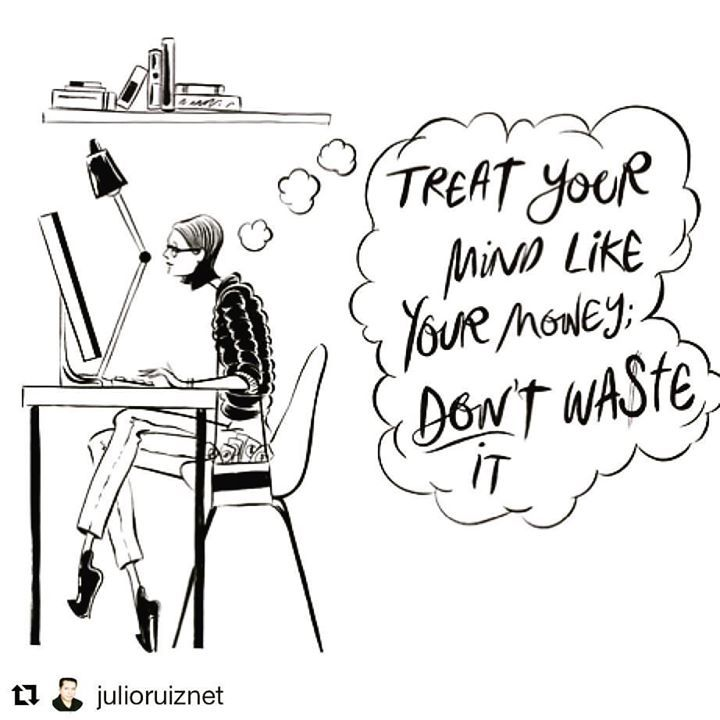 #Mindset Tip: Treat your mind like your #money.  Don't waste it http://www.rightaboutyou.com/