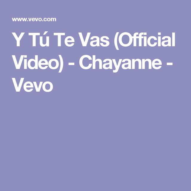 Y Tú Te Vas (Official Video) - Chayanne - Vevo