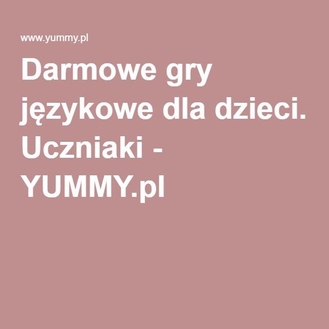 Darmowe gry językowe dla dzieci. Uczniaki - YUMMY.pl