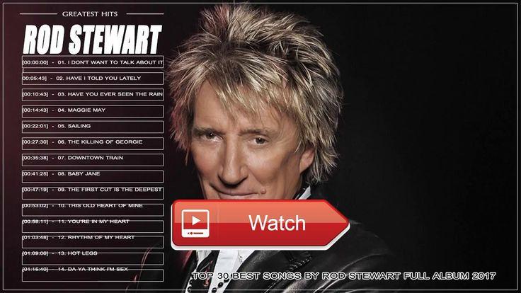 Best Songs Of Rod Stewart Rod Stewart Greatest Hits Playlist Full Album 17  Best Songs Of Rod Stewart Rod Stewart Greatest Hits Playlist Full Album 17 Michael Buble John Mayer Jason Marz