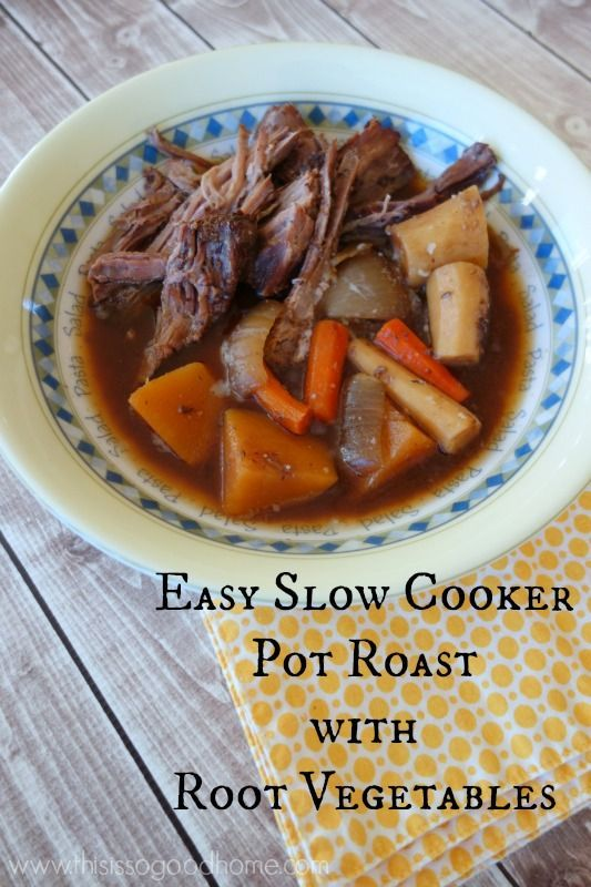 Easy Slow Cooker Pot Roast with Root Vegetables takes less than 15 ...