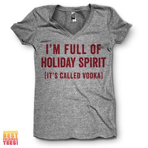 I'm Full Of Holiday Spirit (It's Called Vodka) | V Neck