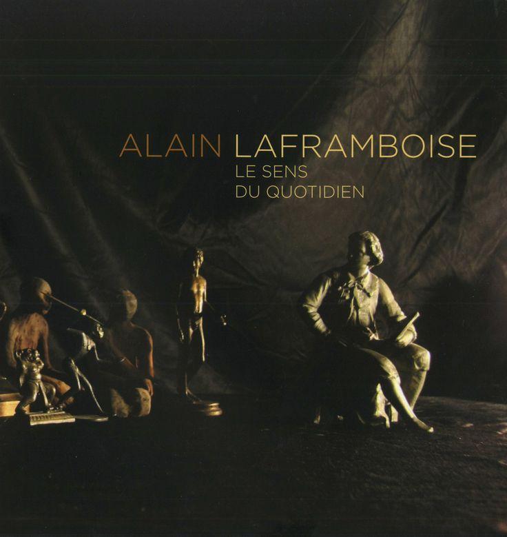 Alain LAFRAMBOISE : Le sens du quotidien. Auteur : Karl-Gilbert Murray. En français. 64 pages couleur. Membre 15$. Non-membre 20$.