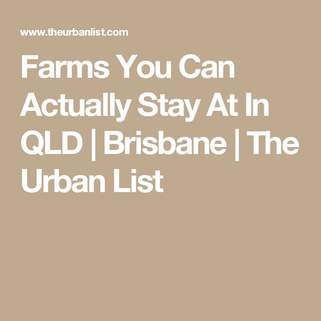 Farms You Can Actually Stay At In QLD | Brisbane | The Urban List