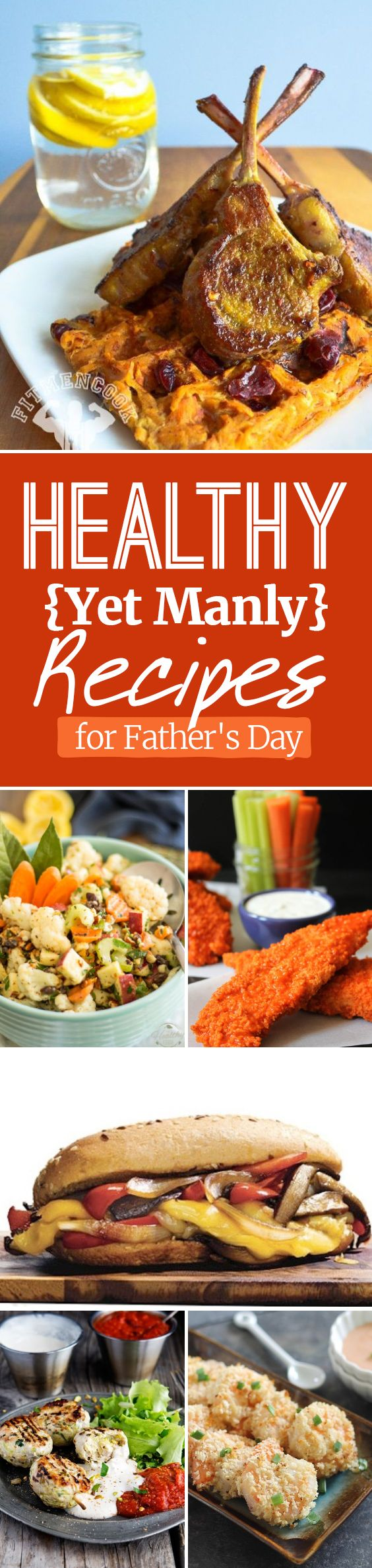 Healthy Yet Manly Recipes for Father's Day - Paleo to Vegan options for a great meal everyone will love