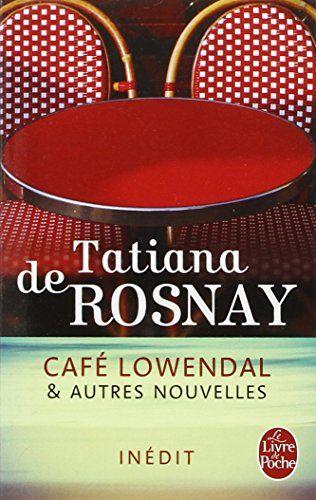 Amazon.fr - Café Lowendal et autres nouvelles - Tatiana Rosnay (de) - Livres