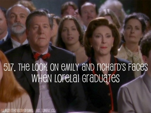 The look on Emily and Richard's faces when Lorelai graduates.