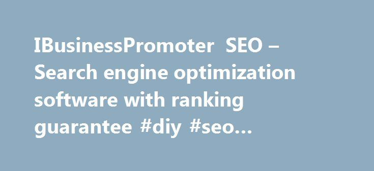 IBusinessPromoter SEO – Search engine optimization software with ranking guarantee #diy #seo #optimization http://kenya.remmont.com/ibusinesspromoter-seo-search-engine-optimization-software-with-ranking-guarantee-diy-seo-optimization/  # Get better rankings on Google, Bing Yahoo with our popular SEO software tool Internet Business Promoter (IBP) is a multi-award winning search engine optimization software tool that helps you get high search engine rankings: Get better rankings on Google…